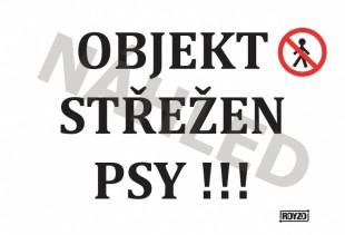 """Výstražná tabulka """"OBJEKT STŘEŽEN PSY!!!"""""""