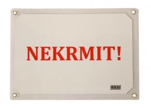 """Výstražná tabulka """"NEKRMIT!"""""""